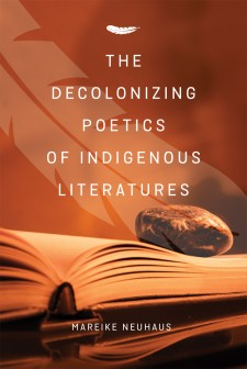The Decolonizing Poetics of Indigenous Literatures
