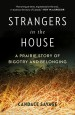 Strangers In The House: A Prairie Story of Bigotry and Belonging